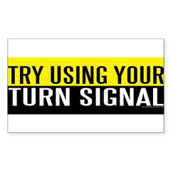 Try Using Your Turn Signal (sticker) Sticker (Rectangle)