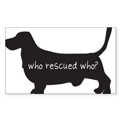 "Sticker: ""Who rescued who?"" Sticker (Rectangle)"