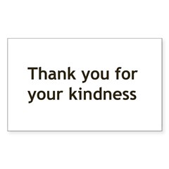 Thank you for your Kindnes Sticker (Rectangle)