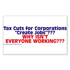 $4.99 Tax Cuts for Corporations Sticker (Rectangle)