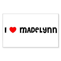 I LOVE MADELYNN Sticker (Rectangle)