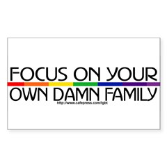 FOCUS ON YOUR OWN DAMN FAMILY Sticker (Rectangle)