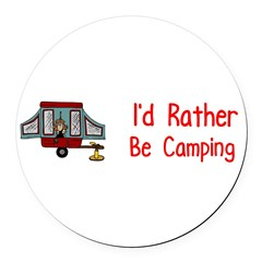 I'd Rather Be Camping Round Car Magnet