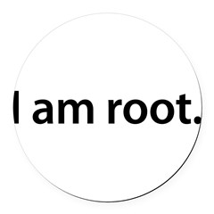 I am root. - Round Car Magnet