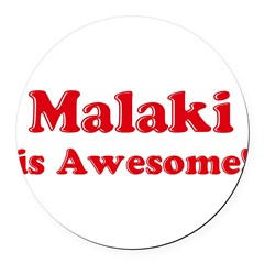 Malaki is Awesome Round Car Magnet