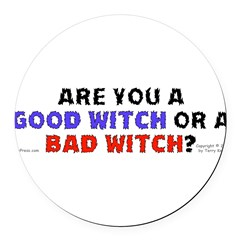 Good Witch or Bad Witch? Round Car Magnet