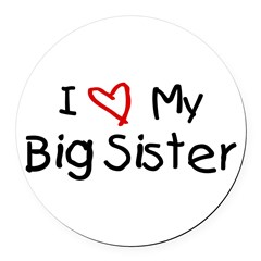 I Love My Big Sister Round Car Magnet
