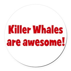 Killer Whales are awesome Round Car Magnet
