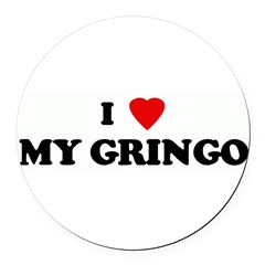 I Love MY GRINGO Round Car Magnet