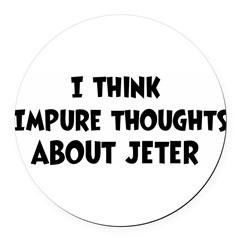 Jeter (impure thoughts} Round Car Magnet