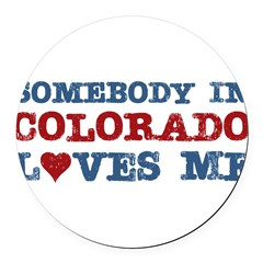 Somebody in Colorado Loves Me Round Car Magnet