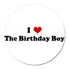 I Love The Birthday Boy Round Car Magnet