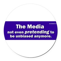 the media not even pretending to be unbiased anymo Round Car Magnet