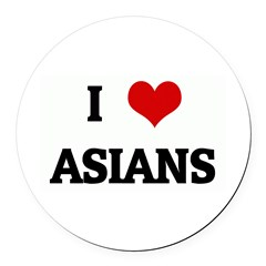 I Love ASIANS Round Car Magnet