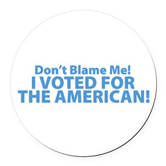 I Voted For The American Round Car Magnet