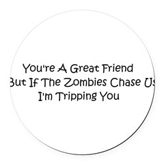 If the zombies chase us Round Car Magnet