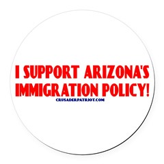 I SUPPORT ARIZONA'S IMMIGRATION POLICY! Round Car Magnet