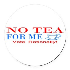NO TEA FOR ME Round Car Magnet