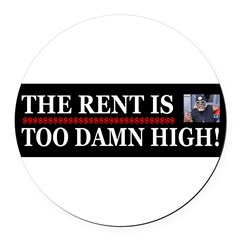 Rent is too Damn High Round Car Magnet