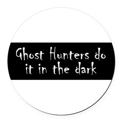 Ghost Hunters Do It Round Car Magnet