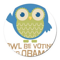 Owl Be Voting for Obama Round Car Magnet