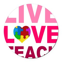Live Love Teach Autism Round Car Magnet