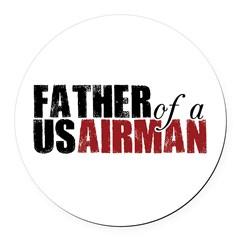 Father of a US Airman - Round Car Magnet