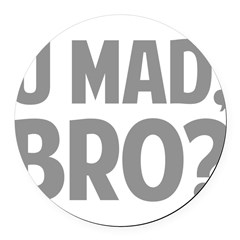 U Mad, Bro? Round Car Magnet