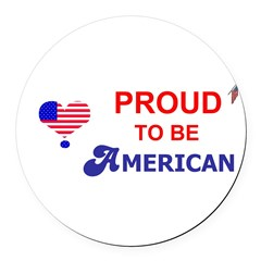 PROUD TO BE AMERICAN Round Car Magnet
