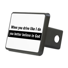 When you drive like I do Rectangular Hitch Cover