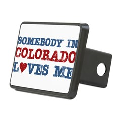 Somebody in Colorado Loves Me Rectangular Hitch Cover