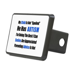 Not Spoiled, He has Autism Rectangular Hitch Cover