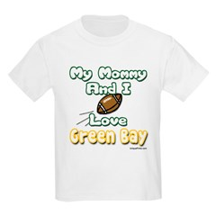 My Mommy And I Love Green Bay Kids Light T-Shirt