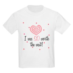 I was worth the Wait Pink Baby Kids Light T-Shirt