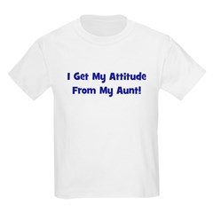 I Get My Attitude from My Aun Kids Light T-Shirt