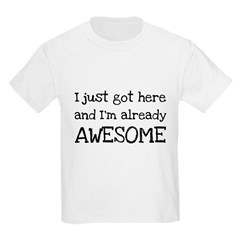 Just Got Here Kids Light T-Shirt