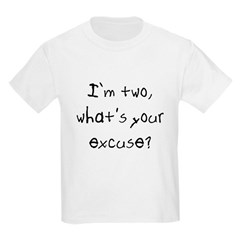 I'm two what's your excuse Kids Kids Light T-Shirt