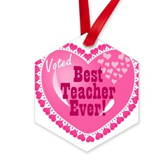 Voted Best Teacher EVER Hexagon Ornament