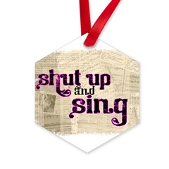 Shut Up and Sing Hexagon Ornament