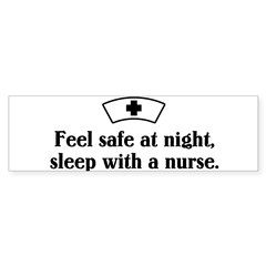 Feel safe at night, sleep with a nurse. Sticker (Bumper)