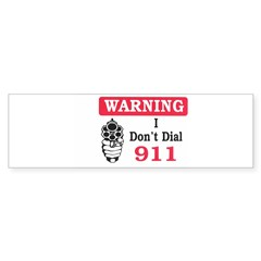Warning I Don't Dial 911 Rectangle Sticker (Bumper)
