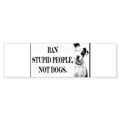 Ban Stupid People Not Dogs Rectangle Sticker (Bumper)