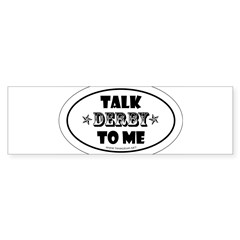 Talk Derby To Me 2 Oval Sticker (Bumper)