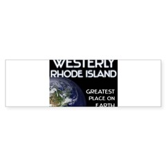 westerly rhode island - greatest place on earth Sticker (Bumper)