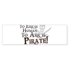 To Arr is Pirate! Funny Sticker (Bumper)