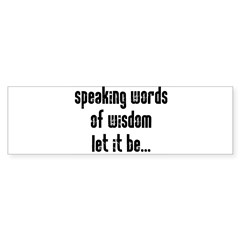 Speaking Words of Wisdom Sticker (Bumper)