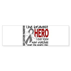 Bravest Hero I Knew Brain Cancer Sticker (Bumper)