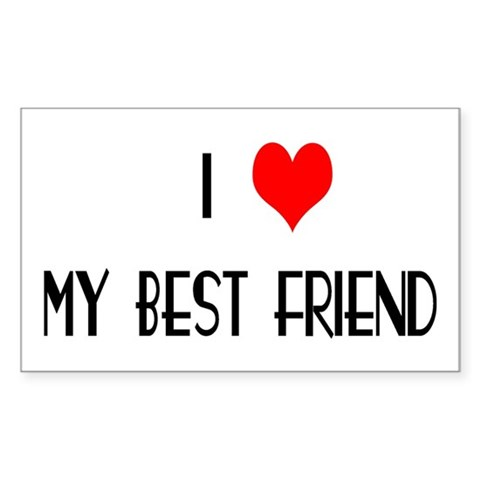 In Love With My Best Friend. I LOVE MY BEST FRIEND Sticker