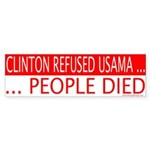 Clinton Refused Usama & People Died Bumper Sticker