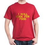 Will Cook For Food Dark T-Shirt
